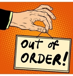 Hand holding a sign out of order vector