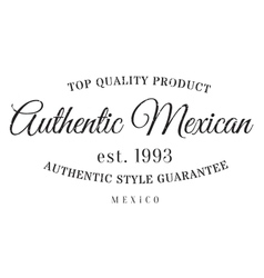 Authentic mexican product stamp vector