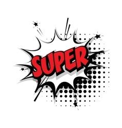 Comic text super pop art bubble vector image