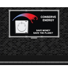 Conserve energy advertising board vector