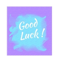 The inscription good luck on lilac background vector