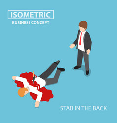 isometric businessman is stabbed in the back by vector image vector image