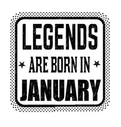 Legends are born in january vintage emblem or vector