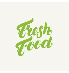 Fresh food hand written lettering logotype label vector image