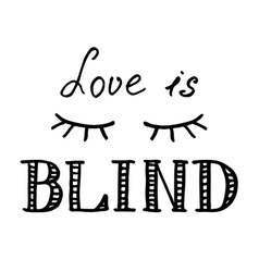 Lettering composition love is blind vector