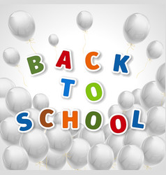 back to school with a lot of flying white balloons vector image