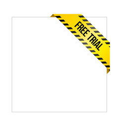 Yellow caution tape with words free trial vector