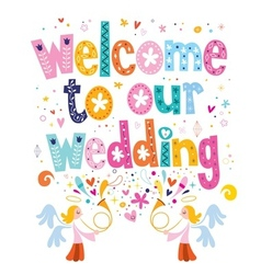 Welcome to our wedding typography lettering design vector