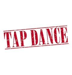 Tap dance red grunge vintage stamp isolated on vector