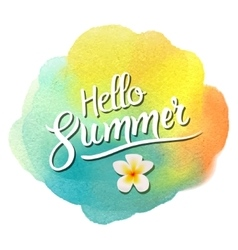 Hello summer lettering on watercolor blot vector