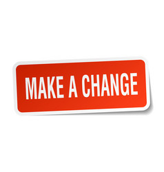 Make a change square sticker on white vector