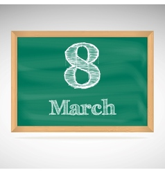 March 8 inscription in chalk on a blackboard vector