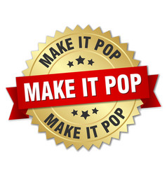 Make it pop round isolated gold badge vector