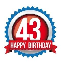 Fourty three years happy birthday badge ribbon vector