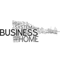 What home business systems can do for you text vector