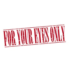For your eyes only red grunge vintage stamp vector