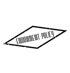 Endowment policy rubber stamp vector