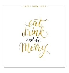 Eat drink and be Merry gold text isolated vector image