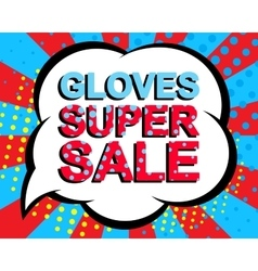 Sale poster with GLOVES SUPER SALE text vector image vector image