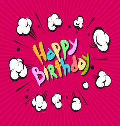 Happy birthday boom explosion vector