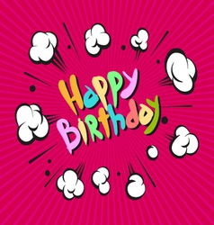 Happy Birthday boom explosion vector image vector image