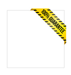 yellow caution tape with words 100 guarantee vector image vector image