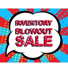 Sale poster with inventory blowout sale text vector