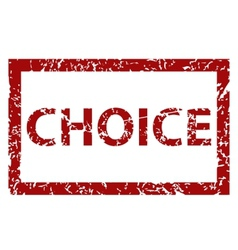 Choice rubber stamp vector