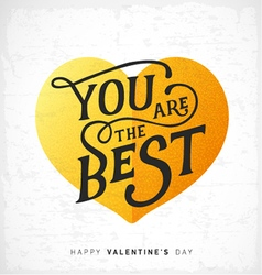 You are the best valentines day typography design vector