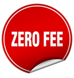 Zero fee round red sticker isolated on white vector