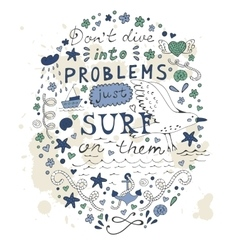 Don t dive into problems just surf on them vector