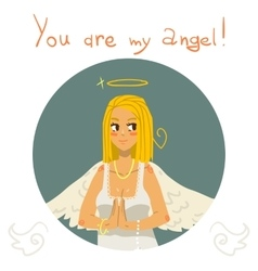 You are my angel girl cartoon greeting card vector