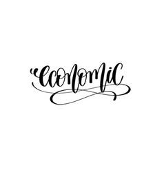 Economic hand lettering inscription black ink vector