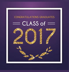 congratulations on graduation 2017 class of vector image