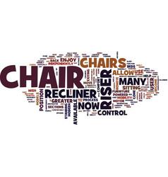 The modern riser recliner chair text background vector