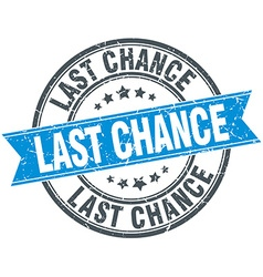 Last chance blue round grunge vintage ribbon stamp vector