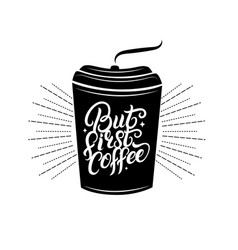 but first coffee hand written lettering quote vector image