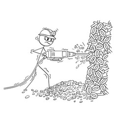Cartoon of man mining cryptocurrency by pneumatic vector