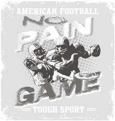 football tough no pain no game vector image vector image