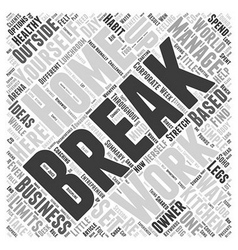 Ways to manage breaks as a home based business vector