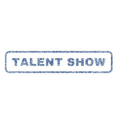 Talent show textile stamp vector