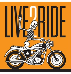 Live 2 Ride Skeleton Biker design vector image vector image