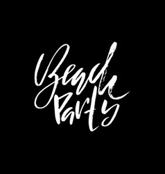 Beach party ink hand lettering modern brush vector