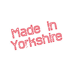 made in yorkshire rubber stamp vector image