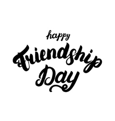 Happy friendship day hand written lettering for vector