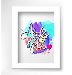 Calligraphic inscription on handmade watercolor vector