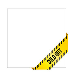 Yellow caution tape with words sold out vector