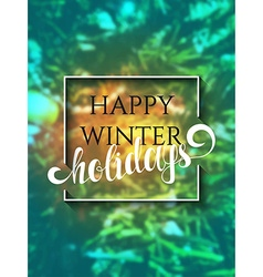 Happy Holidays text on defocused background with vector image vector image