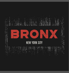 Bronx t-shirt and apparel design with grunge vector