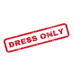 Dress Only Text Rubber Stamp vector image vector image